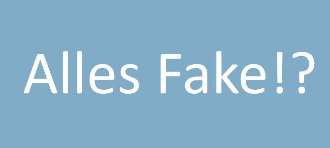 Fake oder wahr?